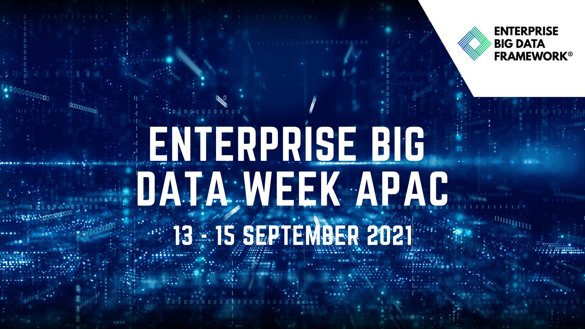 Enterprise Big Data Week APAC 2021